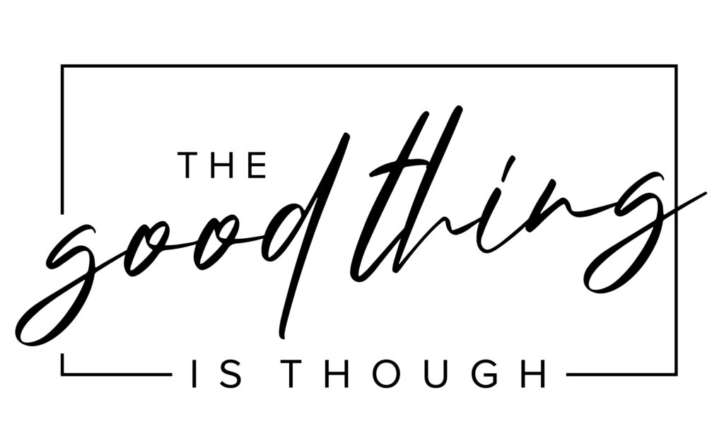 The Good Thing Is Though Logo